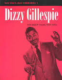 <b>Dizzy Gillespie</b>: the Bebop Years, 1937-1952 - Ken Vail, Ron Fritts ...