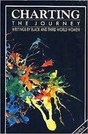 Charting the <b>Journey</b>: Writings by Black and <b>Third World</b> Women ...