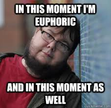 In this moment i'm euphoric And in this moment as well - Oblivious ... via Relatably.com