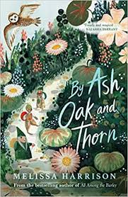 By Ash, Oak and <b>Thorn</b>: a perfect summer read for children, from ...