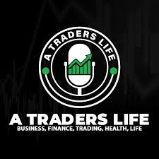 A Traders Life Podcast