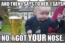 drunk baby memes | quickmeme via Relatably.com