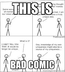 THIS IS BAD COMIC - Memes | Meme Generator via Relatably.com