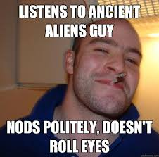 Crazy Ancient Aliens Guy Meme - Meme Bibliothek via Relatably.com