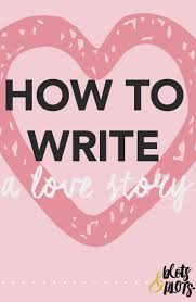 best images about writing masterclass creative ever wonder how the great love stories are written learn how to write a love