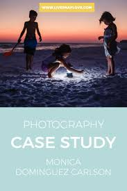 photography case study monica dominguez carlson live snap love photography tips photography case study photographer interview