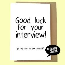 good luck for your interview humour card new job promotion request a custom order and have something made just for you