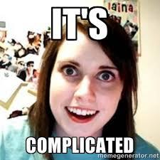 It's Complicated - OAG | Meme Generator via Relatably.com