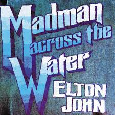 <b>Elton John</b> – <b>Madman</b> Across the Water Lyrics | Genius Lyrics