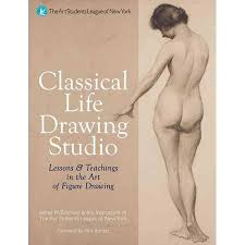 get quotations classical life drawing studio lessons teachings in the art of figure drawing art drawing office