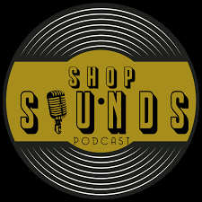 Shop Sounds Podcast