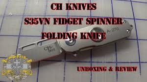 <b>CH Knives</b> S35VN Fidget <b>Spinner</b> Folding Knife - Unboxing & Review