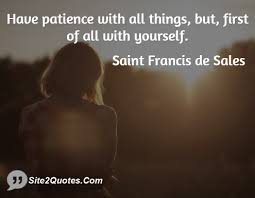 Have patience with all things but first of all with yourself ... via Relatably.com