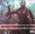 Violent by Design album by Jedi Mind Tricks