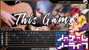 <b>No game</b> No <b>life</b> OP - This Game - Fingerstyle Guitar Cover | TAB ...