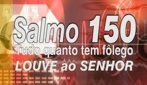 Resultado de imagem para imagens do salmo 150
