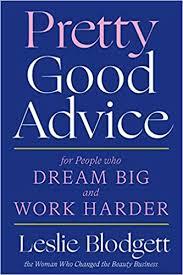<b>Pretty</b> Good Advice: For People Who <b>Dream</b> Big and Work Harder ...