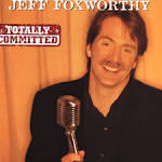 Totally Committed [Studio Recording] by Jeff Foxworthy