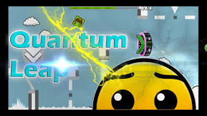 ll geometry quantum leap by hyenada ll geometry dash ll