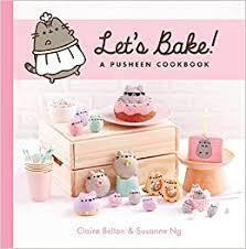 <b>Let's Bake</b>!: A <b>Pusheen</b> Cookbook (A <b>Pusheen</b> Book): Belton, Claire ...