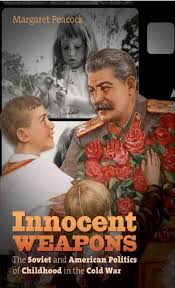 essay on quotthe americansquot and margaret peacock quotinnocent weapons  essay on quotthe americansquot and margaret peacock quotinnocent weapons the soviet and american politics of childhood in the cold warquot