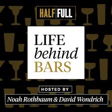 Life Behind Bars with Noah Rothbaum & David Wondrich