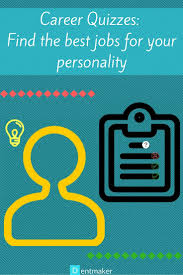 best ideas about career quiz assertive career quizzes the best jobs for your personality