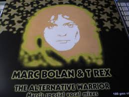 <b>T</b>. <b>Rex</b> - The Alternative Warrior (Marc's Special Vocal Mixes) (<b>180</b> ...