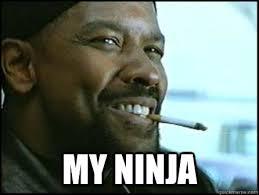my ninja - Mah Nigga Denzel - quickmeme via Relatably.com