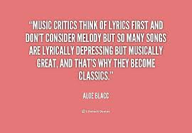 Music critics think of lyrics first and don't consider melody but ... via Relatably.com