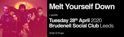 <b>Melt Yourself Down</b> Rescheduled Plus Guest Support - Gig at Leeds ...