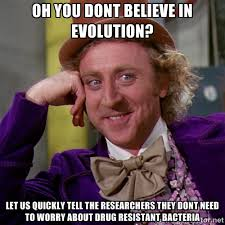 OH YOU DONT BELIEVE IN EVOLUTION? LET US QUICKLY TELL THE ... via Relatably.com