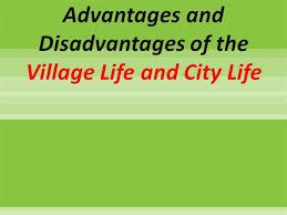 essay on village and city lifecity life essay essay on advantages and disadvantages of village city life   essay