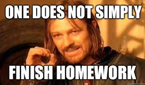 one does not simply Finish homework - Lord of The Rings meme ... via Relatably.com