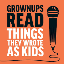 Grownups Read Things They Wrote as Kids