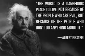 """quote """"The world is a dangerous place to live: Not because of the ... via Relatably.com"""