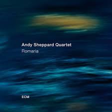 <b>Andy Sheppard</b> Quartet - <b>Romaria</b> (2018, Vinyl) | Discogs