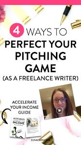 best ideas about online writing jobs writing 4 ways to perfect your pitching game as a lance writer video