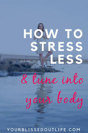 best ideas about managing stress at work work stress less listen to your body