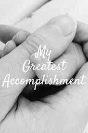 blogtober16 day 22 my greatest accomplishment pondering parenthood i struggled for several weeks after her birth i still don t actually think about it as a birth i didn t give birth she was pulled from my womb by a