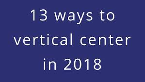 13 ways to vertical center in 2018 - LogRocket Blog