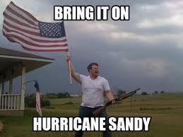 Hurricane Sandy Memes: The Best & Funniest of Frankenstorm | Heavy.com via Relatably.com