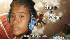 Attack On Totoy Only A Filipino Know Him!! by usagi182 - Meme Center via Relatably.com