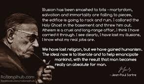 Jean Paul Sartre - Daily Atheist Quote via Relatably.com