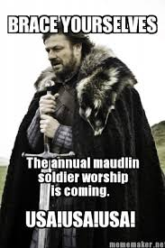 Meme Maker - BRACE YOURSELVES The annual maudlin soldier worship ... via Relatably.com