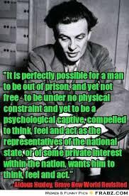 Aldous Huxley, Brave New World Revisited... - Meme Generator ... via Relatably.com