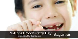 NATIONAL TOOTH FAIRY DAY – August 22 | National Day Calendar