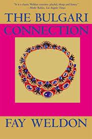The <b>Bulgari</b> Connection (<b>Weldon</b>, <b>Fay</b>) - Kindle edition by <b>Fay</b> ...