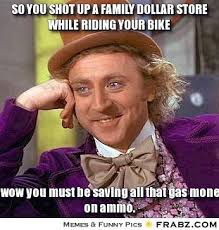 so you shot up a Family Dollar store while riding your bike ... via Relatably.com