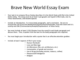 brave new world essay exam your task is to compare life as huxley    brave new world essay exam your task is to compare life as huxley describes it in